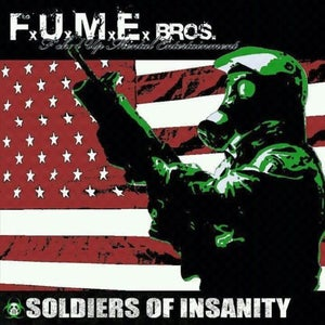 Image of F.U.M.E. Bros - Soldiers of Insanity CD
