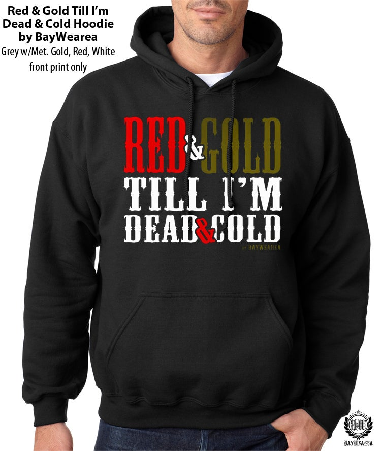 Image of Red and Gold Till I'm Dead and Cold Black Hoodie