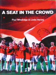 Image of A Seat in The Crowd by Paul Windridge & Linda Harvey