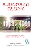 Image of European Glory. 1999: Eyewitness Accounts of United's 1968 and 1999 European Triumph