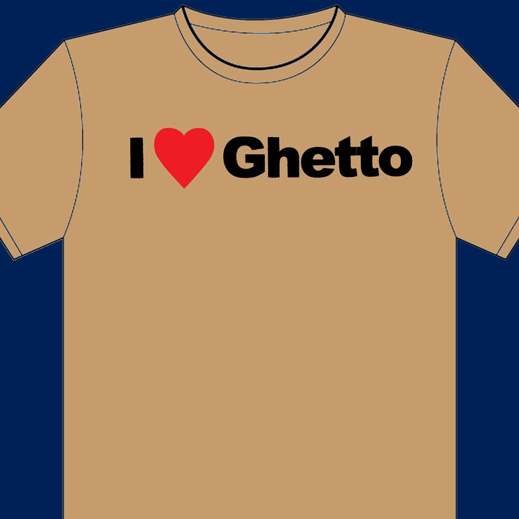 Image of I♥GHETTO