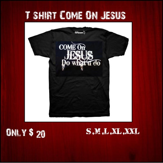 Image of Come On Jesus T-shirt