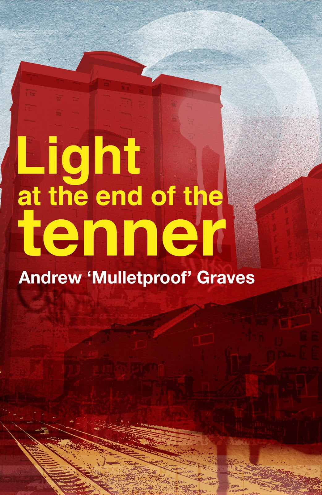 Image of Light at the End of the Tenner by Andrew Graves