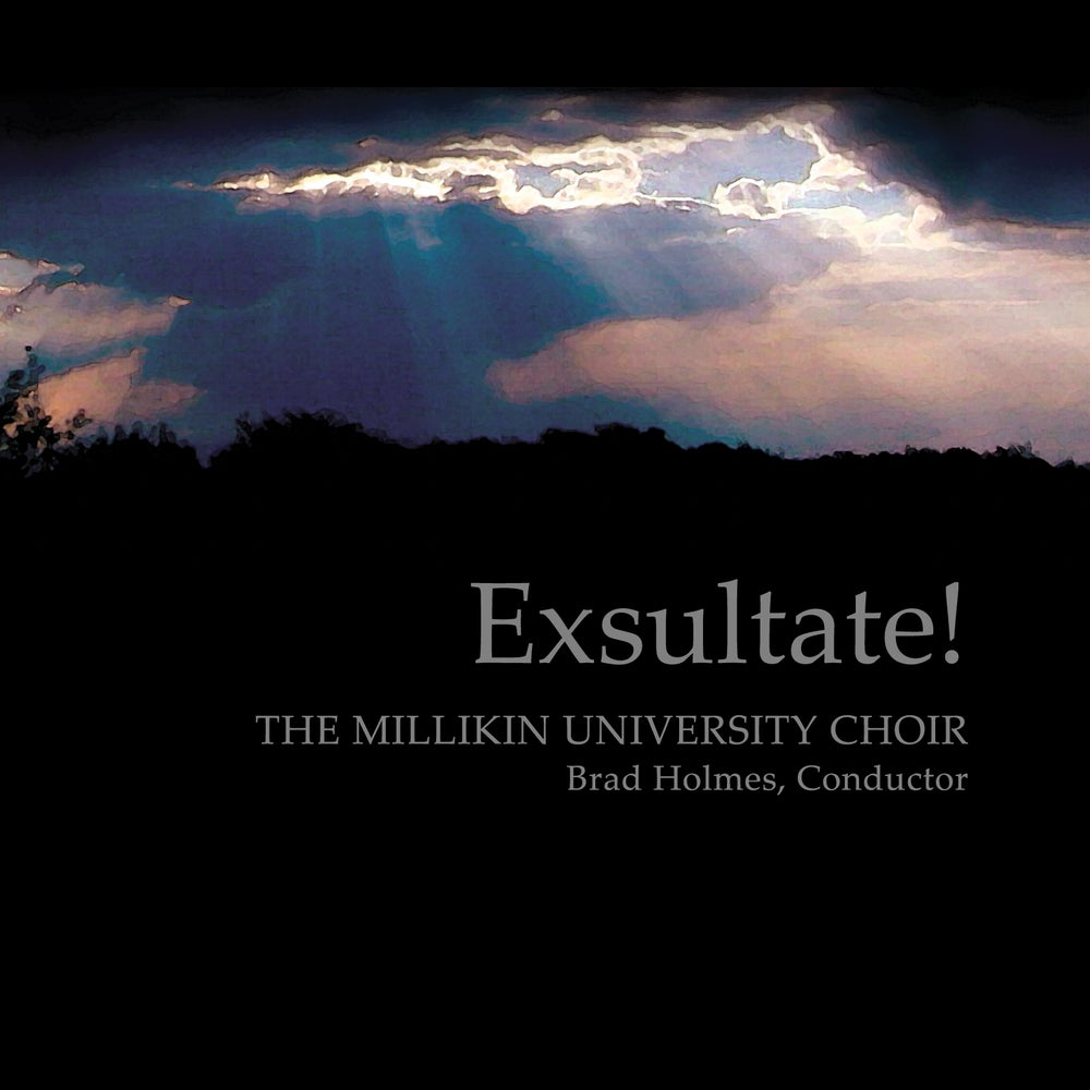 Image of Millikin University Choir - Exsultate!