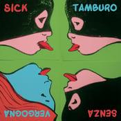 Image of Sick Tamburo - Senza vergogna