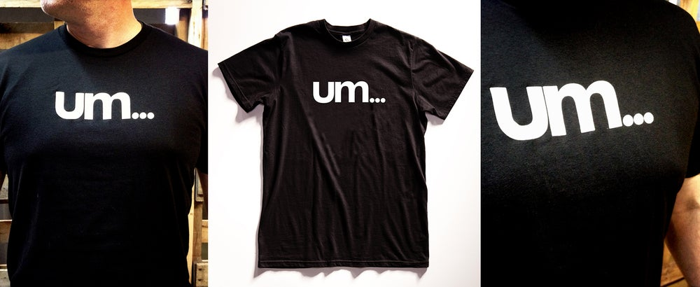 """um..."" Graphic T-shirt"
