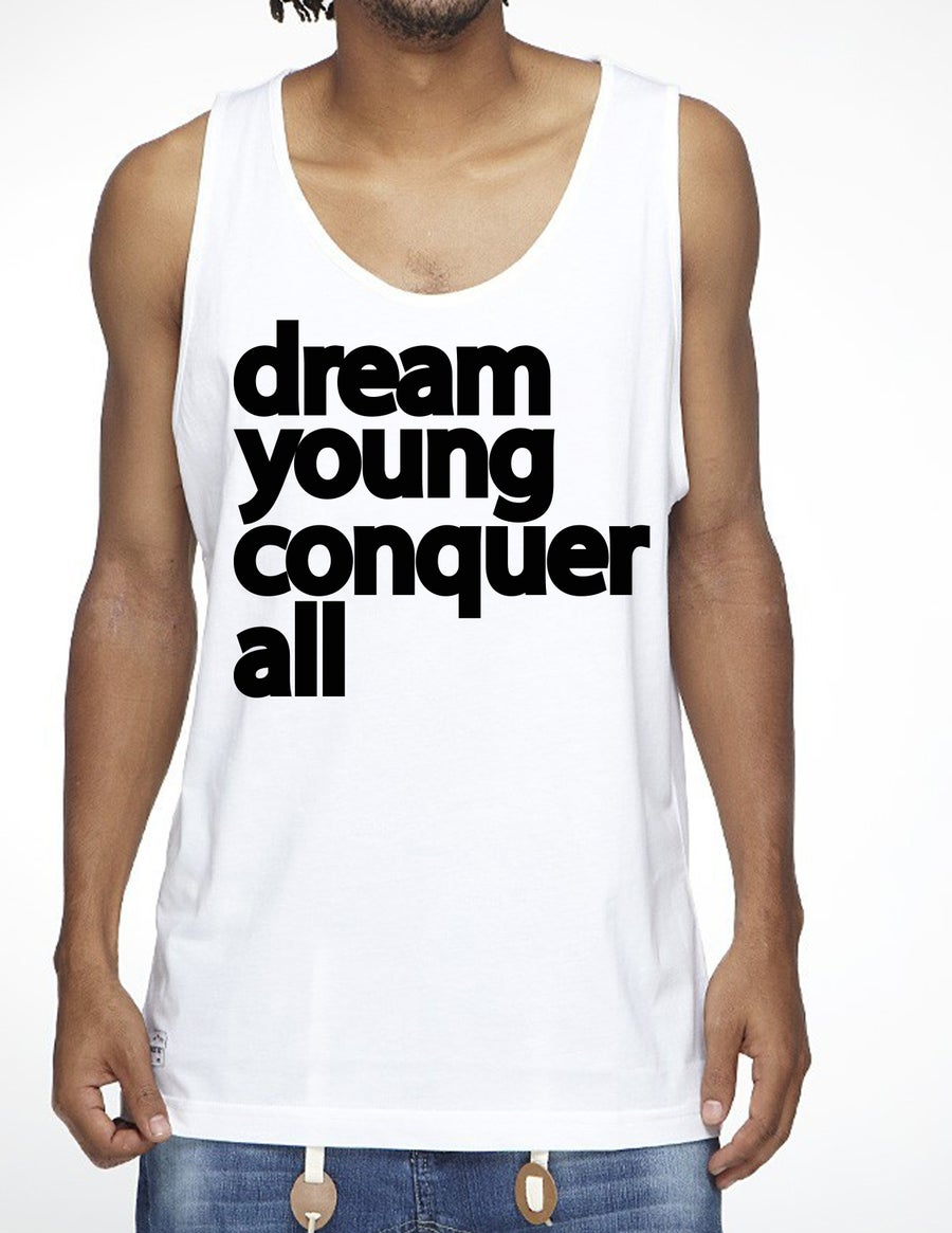 """Image of """"DREAM YOUNG CONQUER ALL"""" WHITE/TANK TOP"""