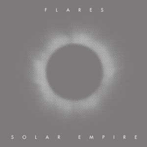 Image of Flares - Solar Empire Vinyl / CD / Tape