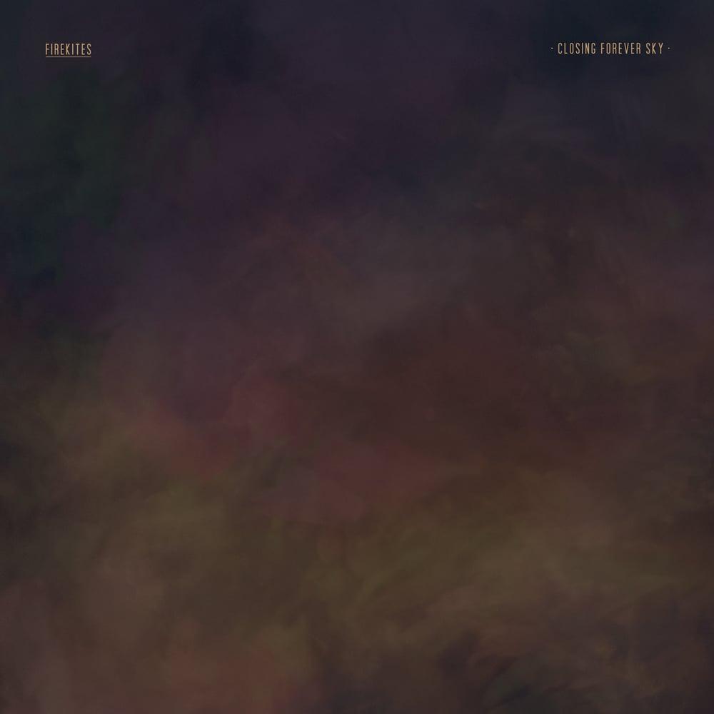 Image of Firekites 'Closing Forever Sky' LP