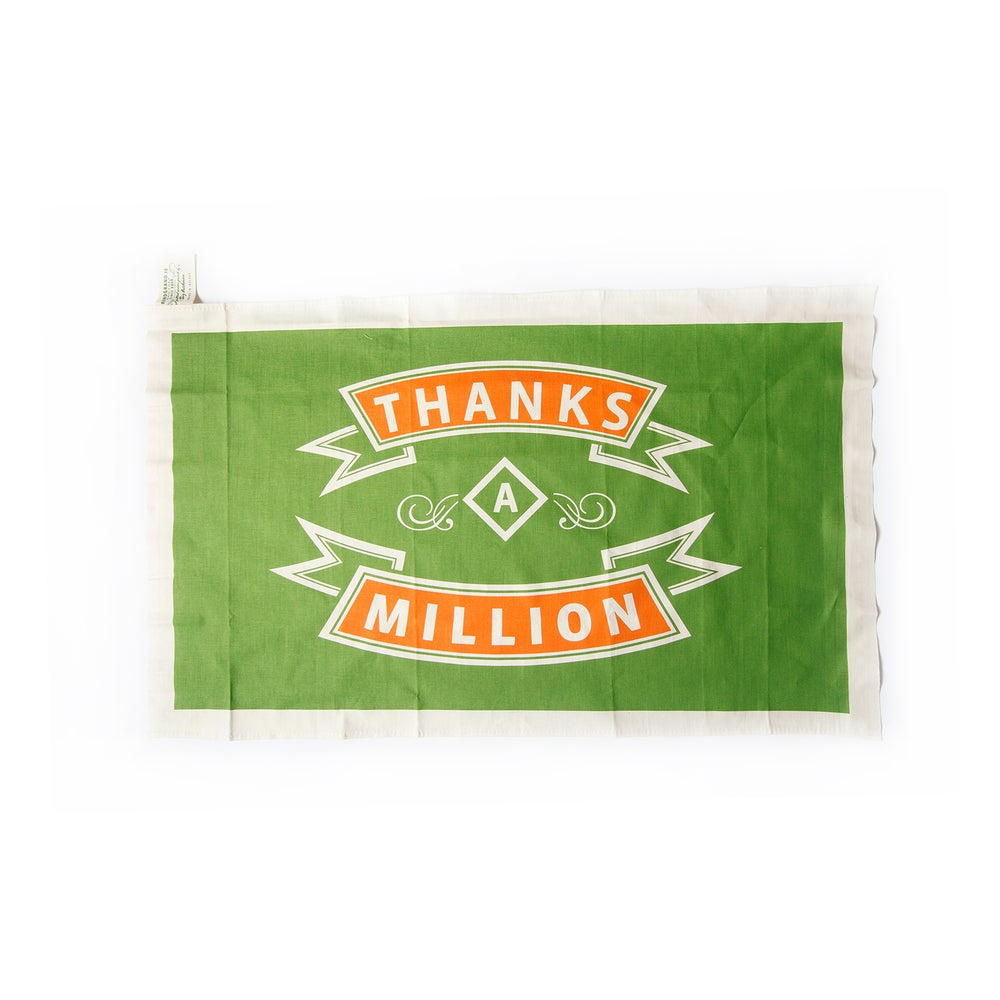 Image of Thanks a million. Tea Towel