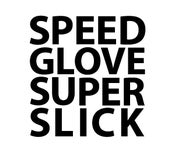 Image of SPEED GLOVE SUPER SLICK