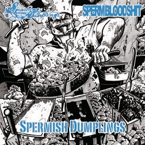 Image of SPERMBLOODSHIT / SMASHING DUMPLINGS Split EP