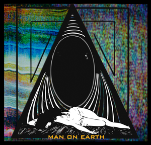 Image of MAN ON EARTH - New Album