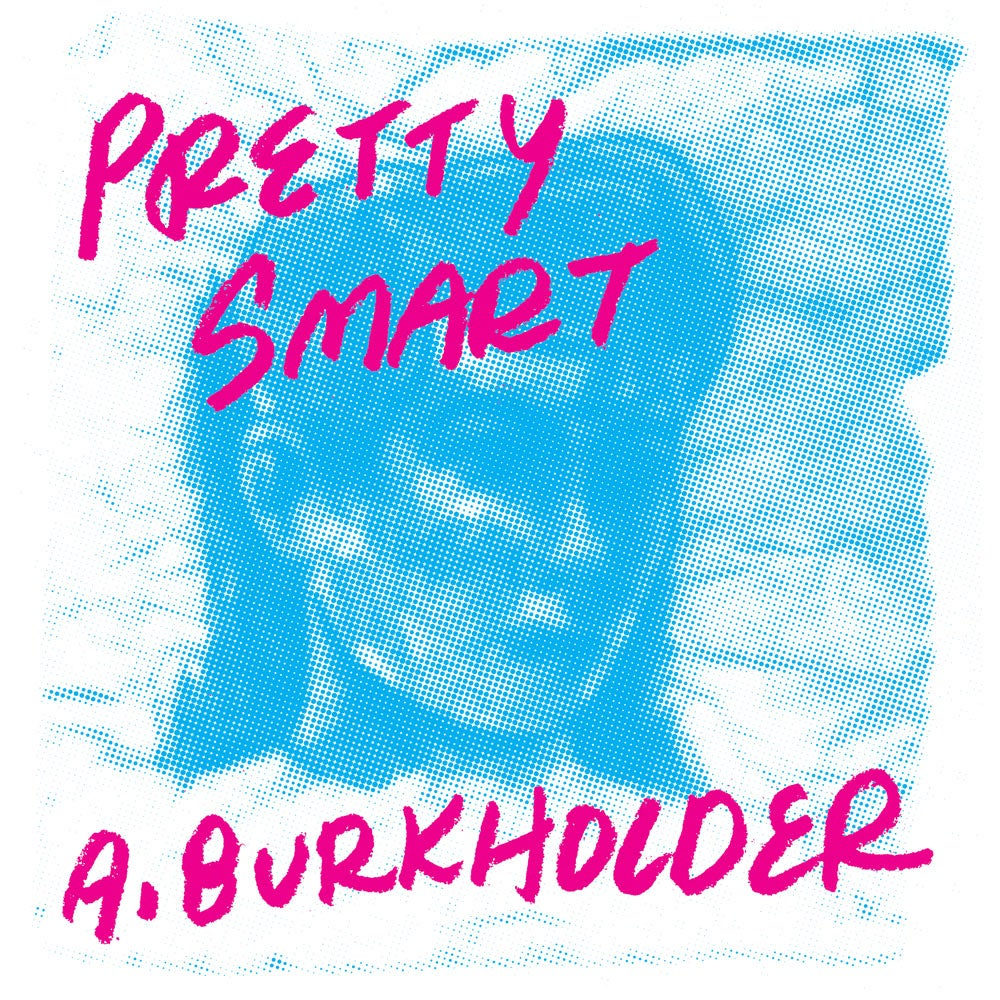 Image of Pretty Smart by Andy Burkholder