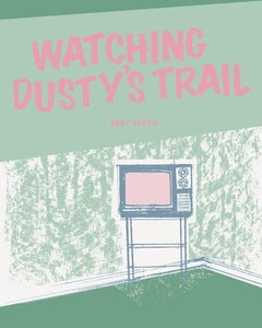 Image of Watching Dusty's Trail by Andy Rench