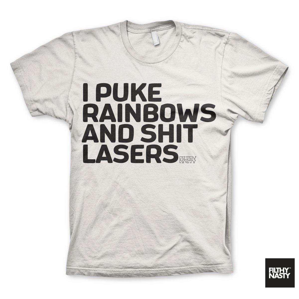 Image of I Puke Rainbows and Shit Lasers