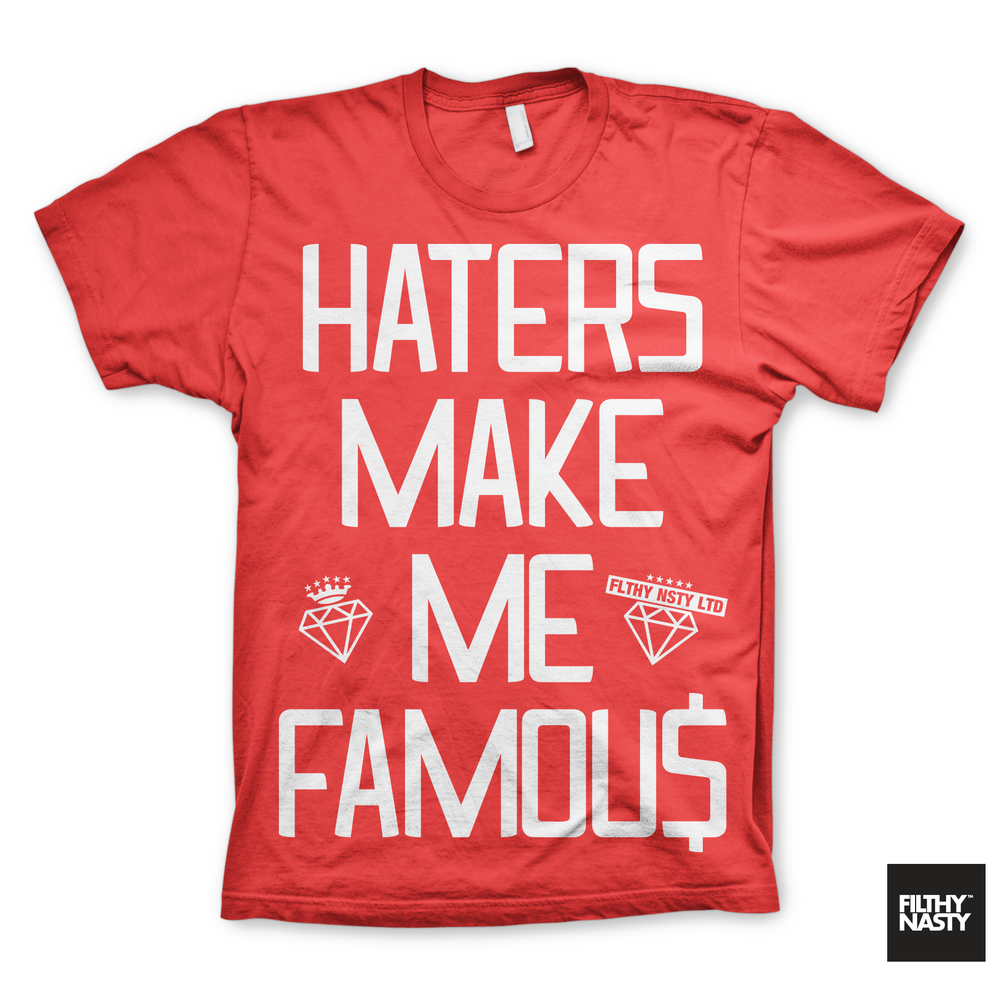Image of Haters Make me Famous