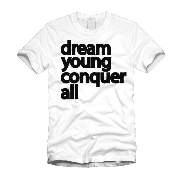 """Image of """"DREAM YOUNG CONQUER ALL"""" WHITE/TEE"""