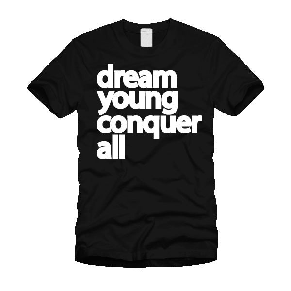 "Image of ""DREAM YOUNG CONQUER ALL"" BLACK/TEE"
