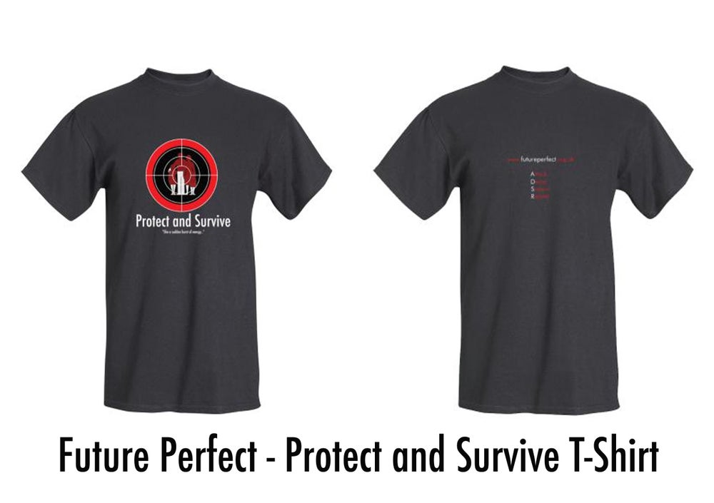 Image of Future Perfect - Protect and Survive T-Shirt