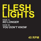"Image of Flesh Lights - ""No Longer"" b/w ""You Don't Know"" 7"" (Twistworthy)"