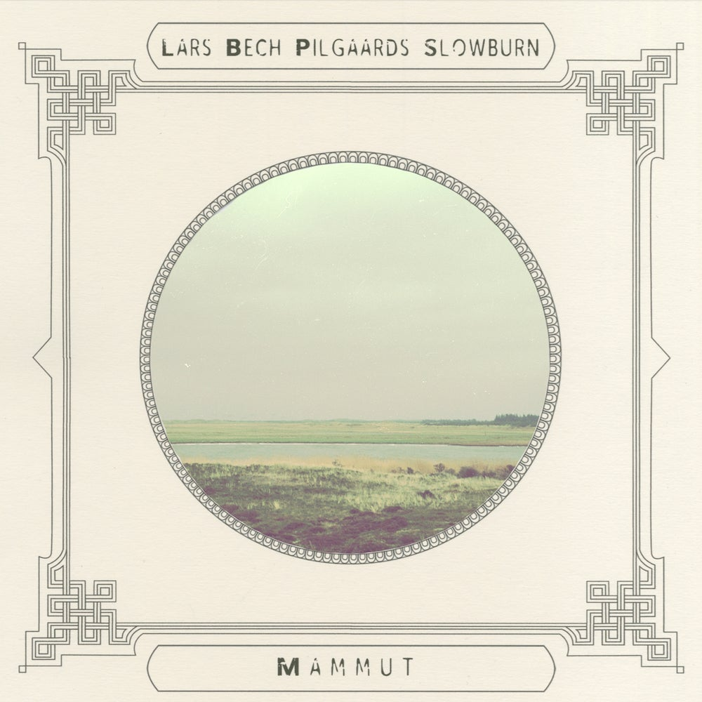 Image of Lars Bech Pilgaards Slowburn, Mammut(LP)