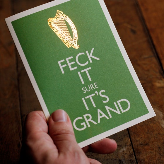 Image of FECK IT sure IT'S GRAND GOLD FOIL Greeting card (A6 with envelope)