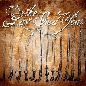 Image of The Last Good Year - CD