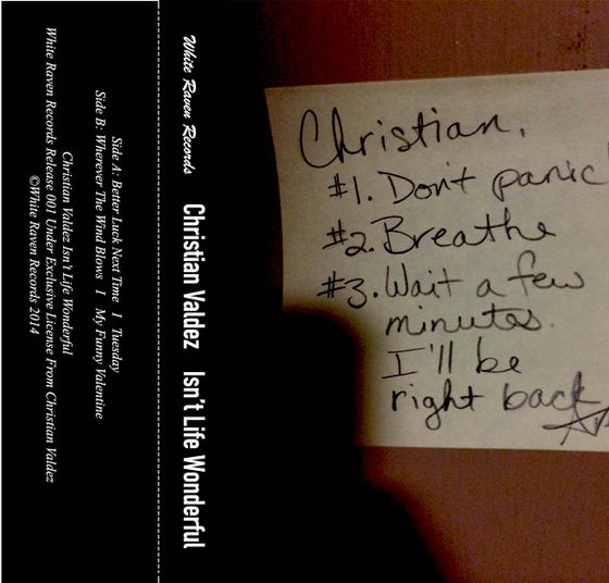 Image of Christian Valdez- Isn't Life Wonderful (1st press. Light Blue Cassette /50
