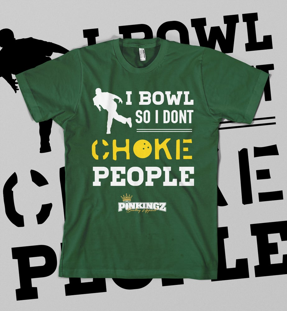 Image of I BOWL SO I DON'T CHOKE PEOPLE - GREEN & YELLOW