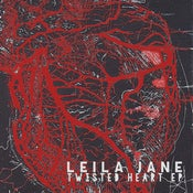 Image of Leila Jane - Twisted Heart EP