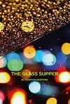The Glass Supper
