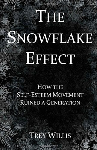 Image of The Snowflake Effect: How the Self-Esteem Movement Ruined a Generation