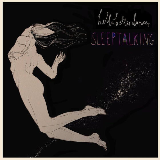 Image of HELLA BETTER DANCER - SLEEPTALKING