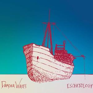Image of Damona Waits - Eschatology