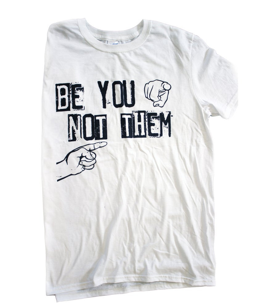 """Image of """"BE YOU NOT THEM"""" T-SHIRTS"""