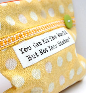 Image of  'You Can Kid The World But Not Your Sister' Purse