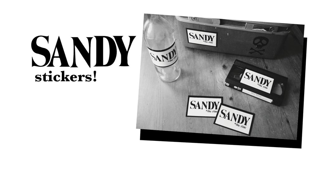 Image of Sandy Zine:  B&W Sticker