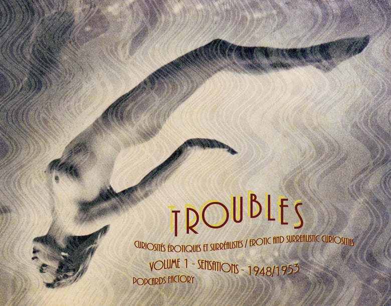 Image of Troubles, Curiosités érotiques et surréalistes / Erotic and surrealistic curiosities