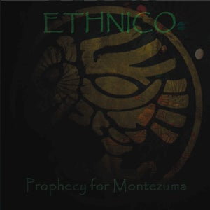 "Image of ETHNICO  ""Prophecy of Moctezuma"" CD"