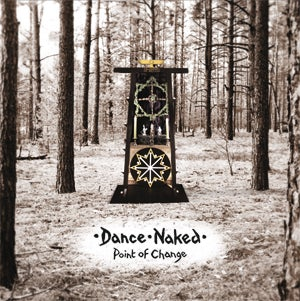 Image of [a+w cd006] Dance Naked - Point Of Change CD