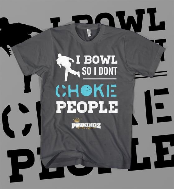 Image of I BOWL SO I DON'T CHOKE PEOPLE - GREY & BLUE