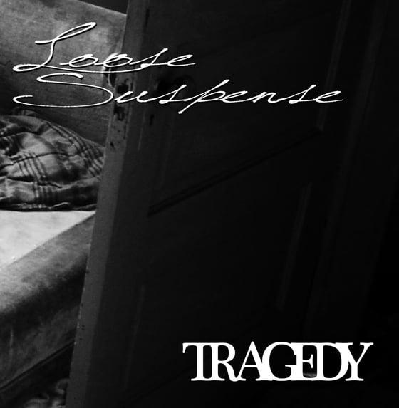 Image of Loose Suspense - Tragedy EP