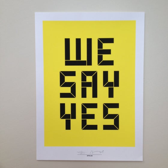 Image of 'We Say Yes' print by Anthony Burrill & Apfel