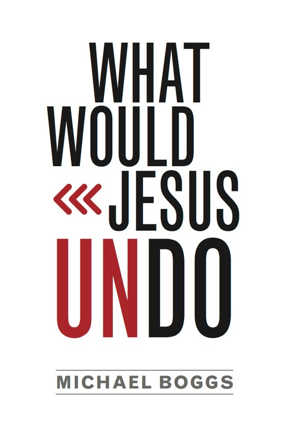 Image of What Would Jesus Undo Book