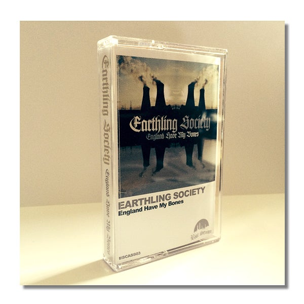EARTHLING SOCIETY 'England Have My Bones' Cassette & MP3