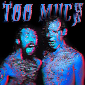 Image of 'Too Much' Digital Download!