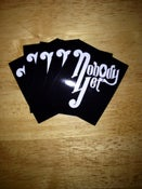 Image of Nobody Yet Stickers!