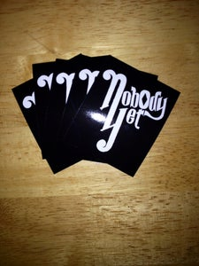 Image of Nobody Yet Stickers!