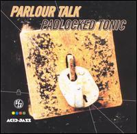 Image of Parlour Talk - Padlocked Tonic - CD Album